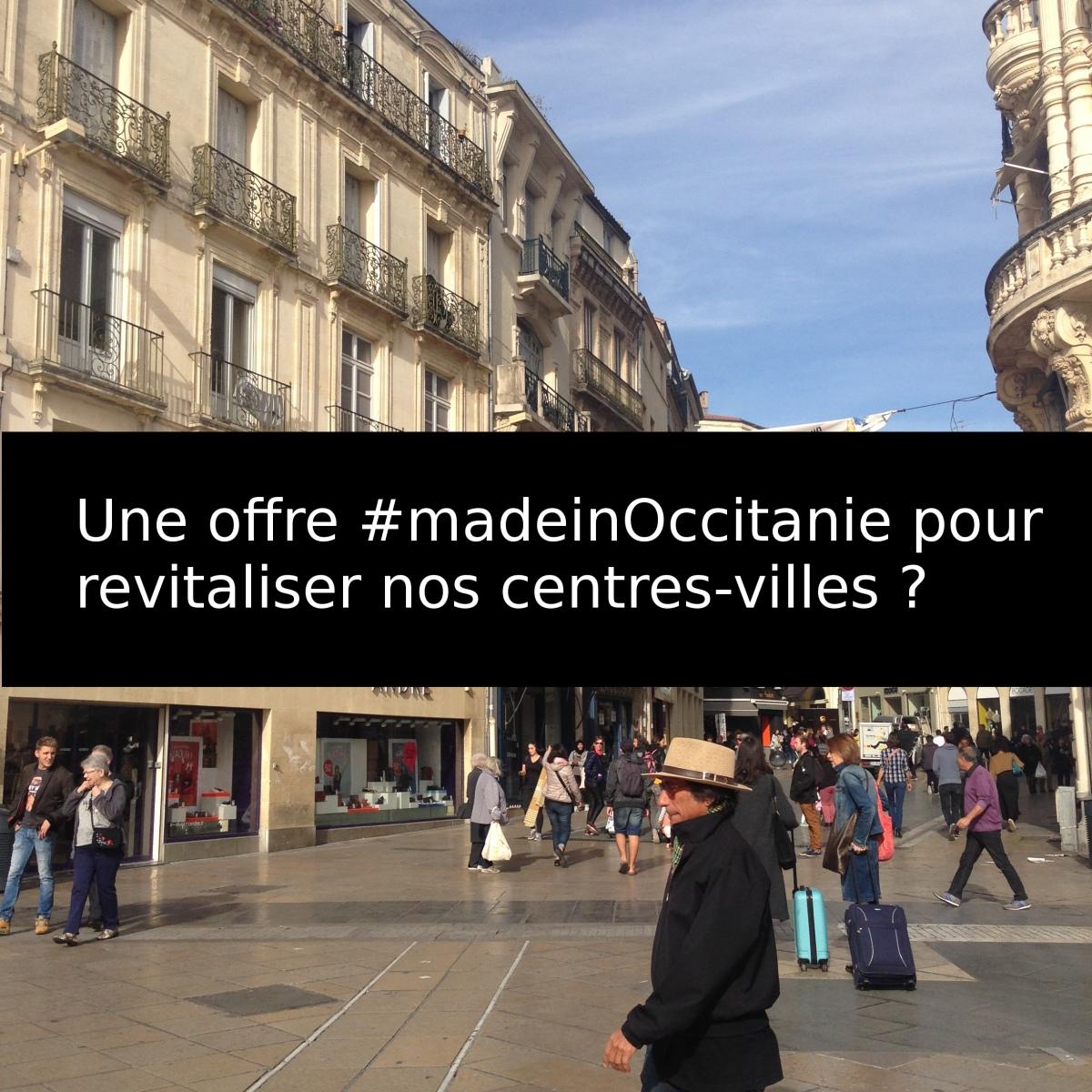 Une offre made in Occitanie peut-elle revitaliser nos centres villes?